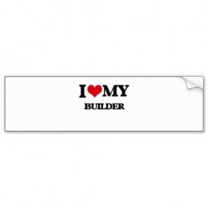 i_love_my_builder_bumper_sticker